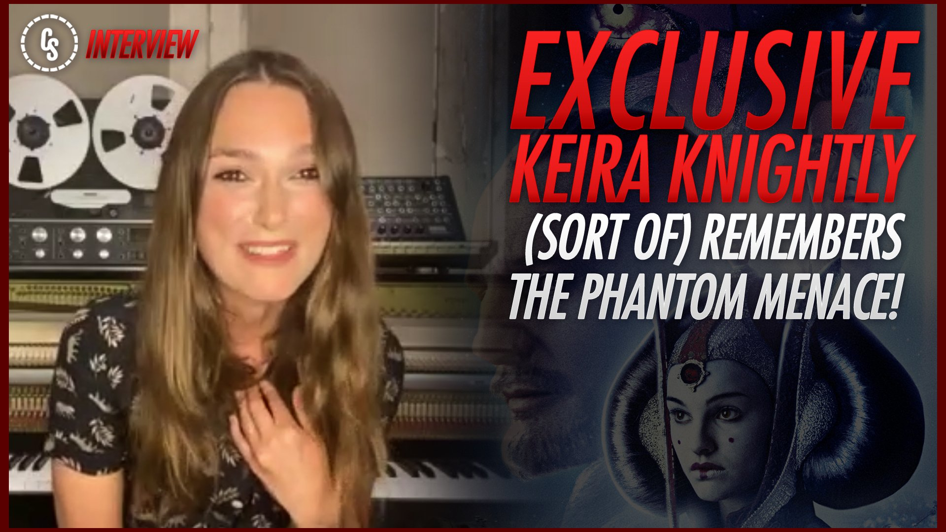 """Was I Not Padme?"" Keira Knightley on Star Wars: The Phantom Menace"