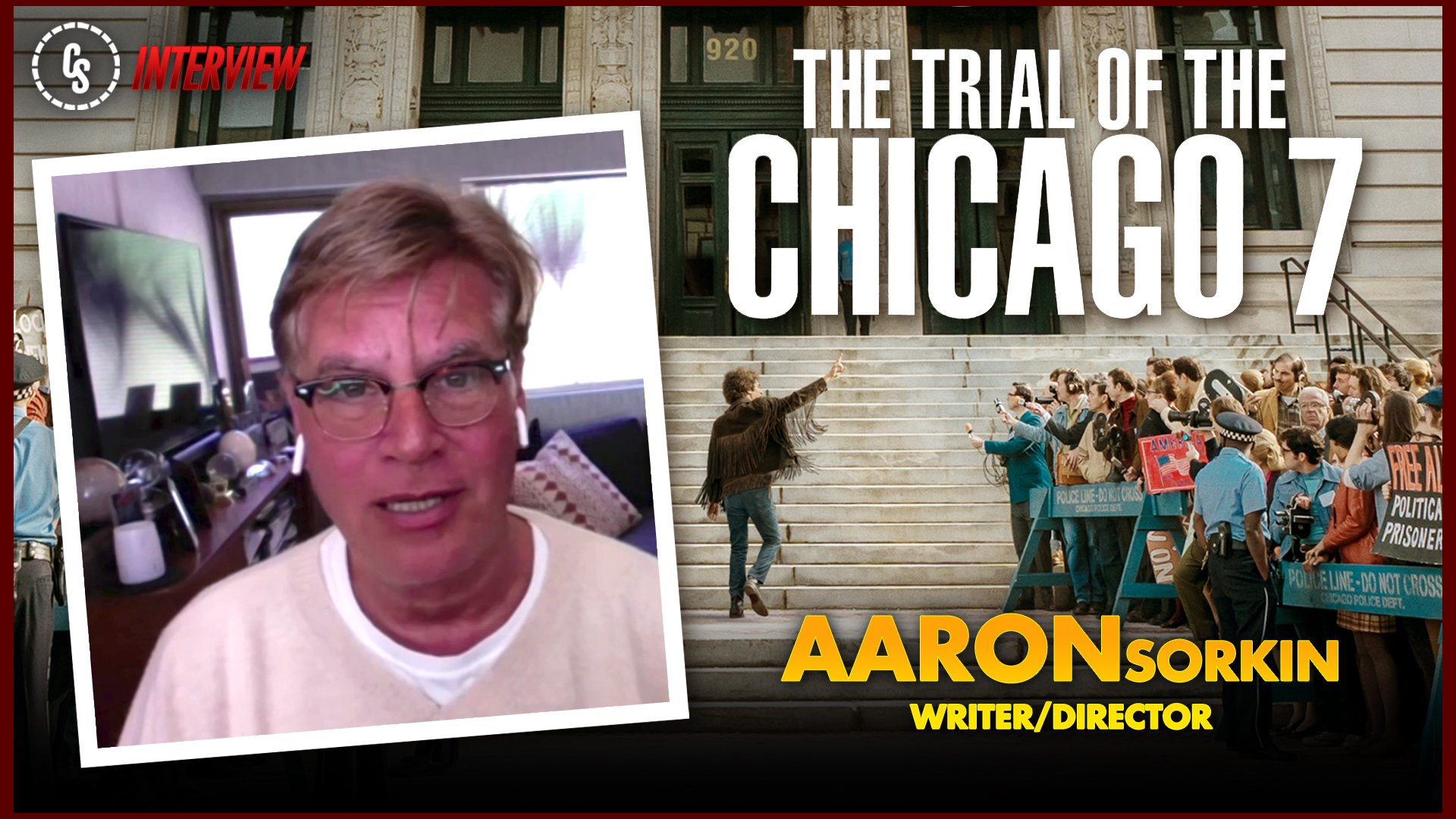 CS Video: The Trial of the Chicago 7 Interview With Aaron Sorkin