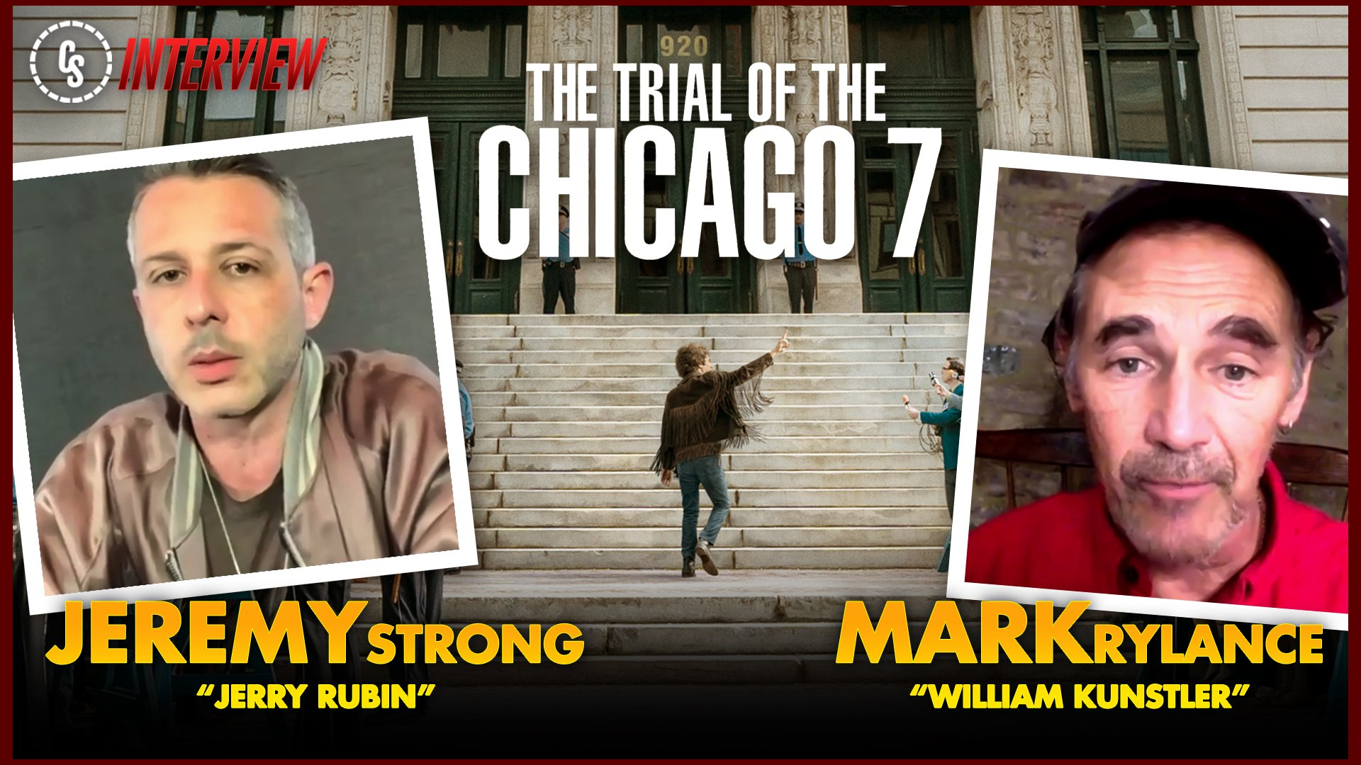 CS Video: The Trial of the Chicago 7 Interviews With Strong & Rylance